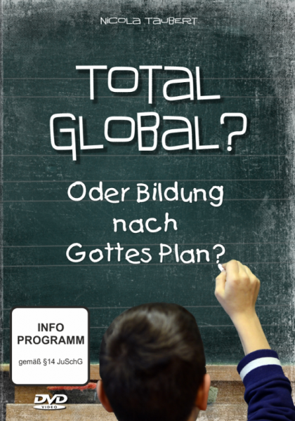 Total global? Oder Bildung nach Gottes Plan?